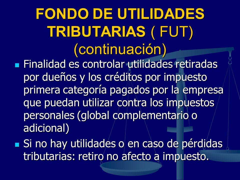 FONDO DE UTILIDADES TRIBUTARIAS ( FUT) (continuación)