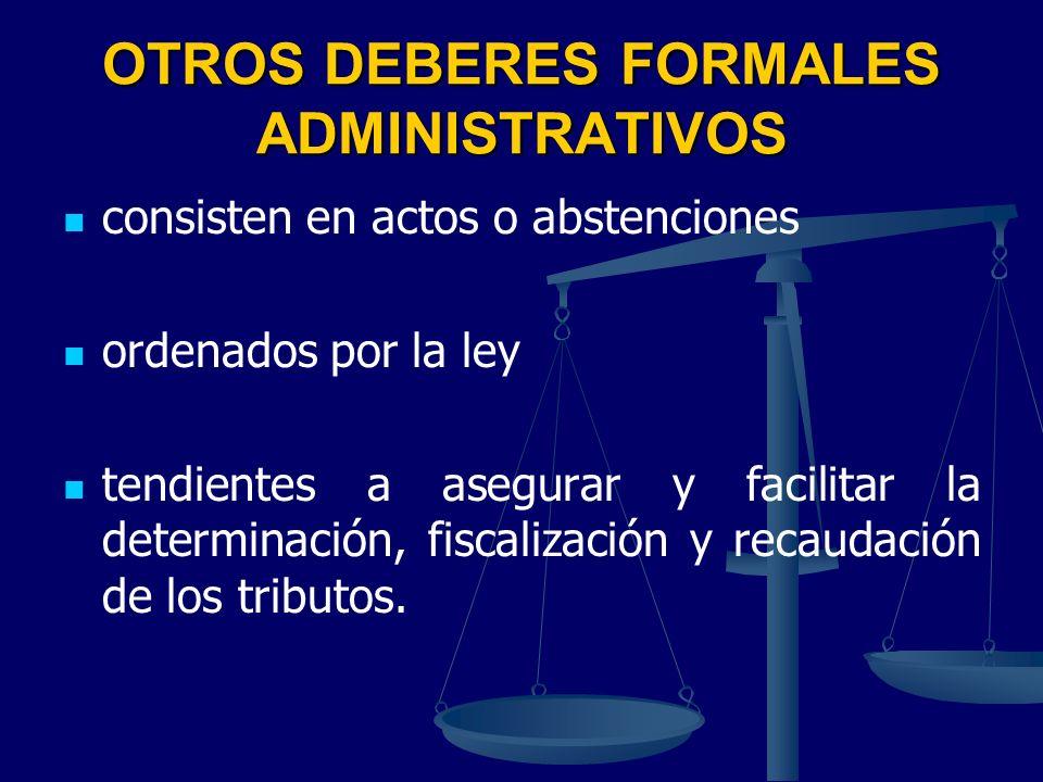 OTROS DEBERES FORMALES ADMINISTRATIVOS