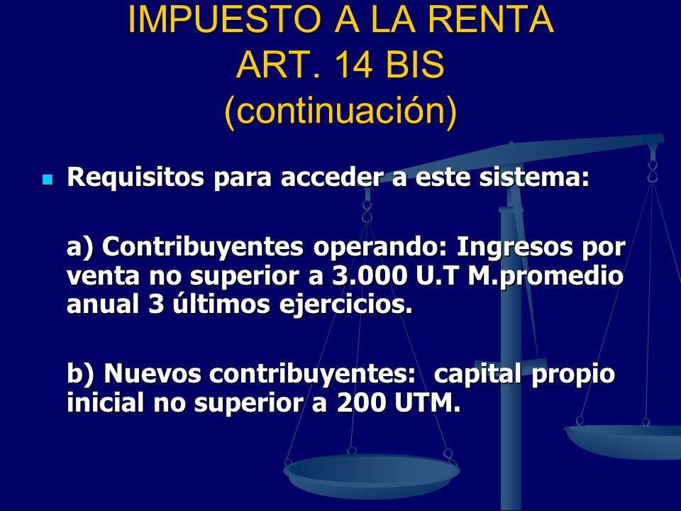 IMPUESTO A LA RENTA ART. 14 BIS (continuación)