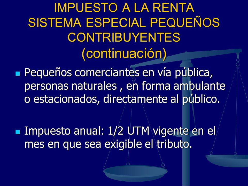 IMPUESTO A LA RENTA SISTEMA ESPECIAL PEQUEÑOS CONTRIBUYENTES (continuación)