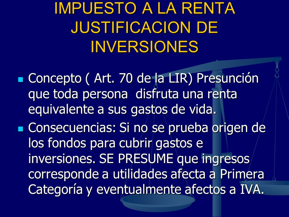 IMPUESTO A LA RENTA JUSTIFICACION DE INVERSIONES