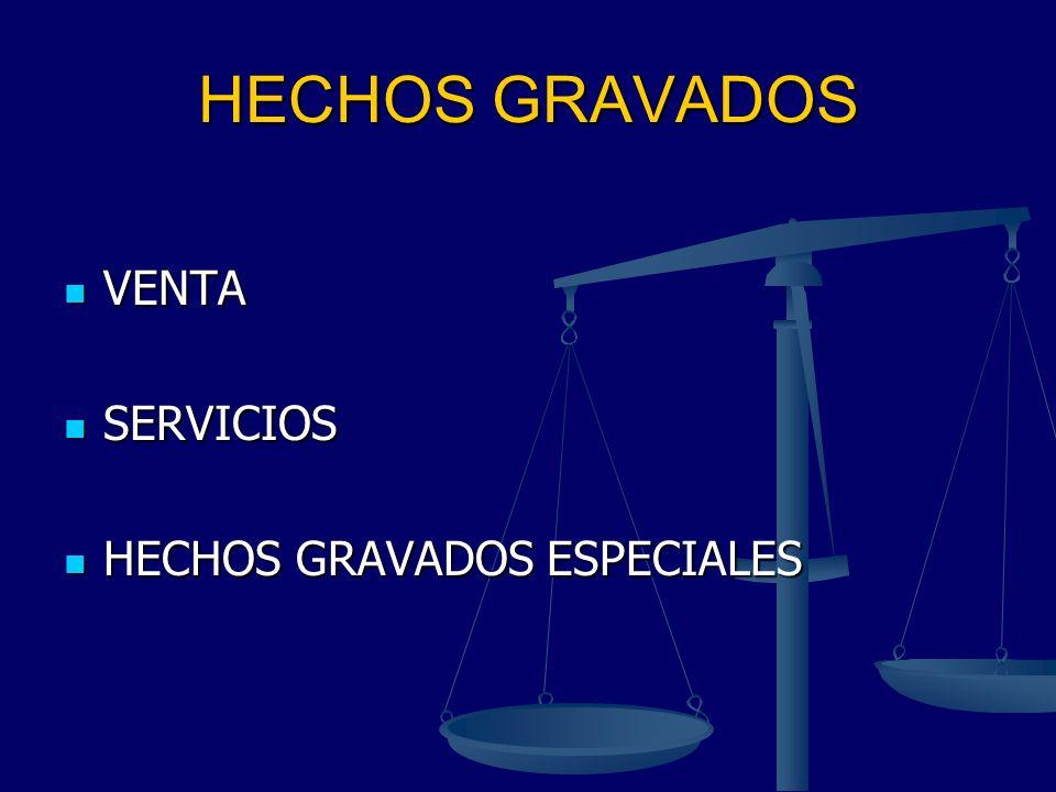 HECHOS GRAVADOS VENTA SERVICIOS HECHOS GRAVADOS ESPECIALES