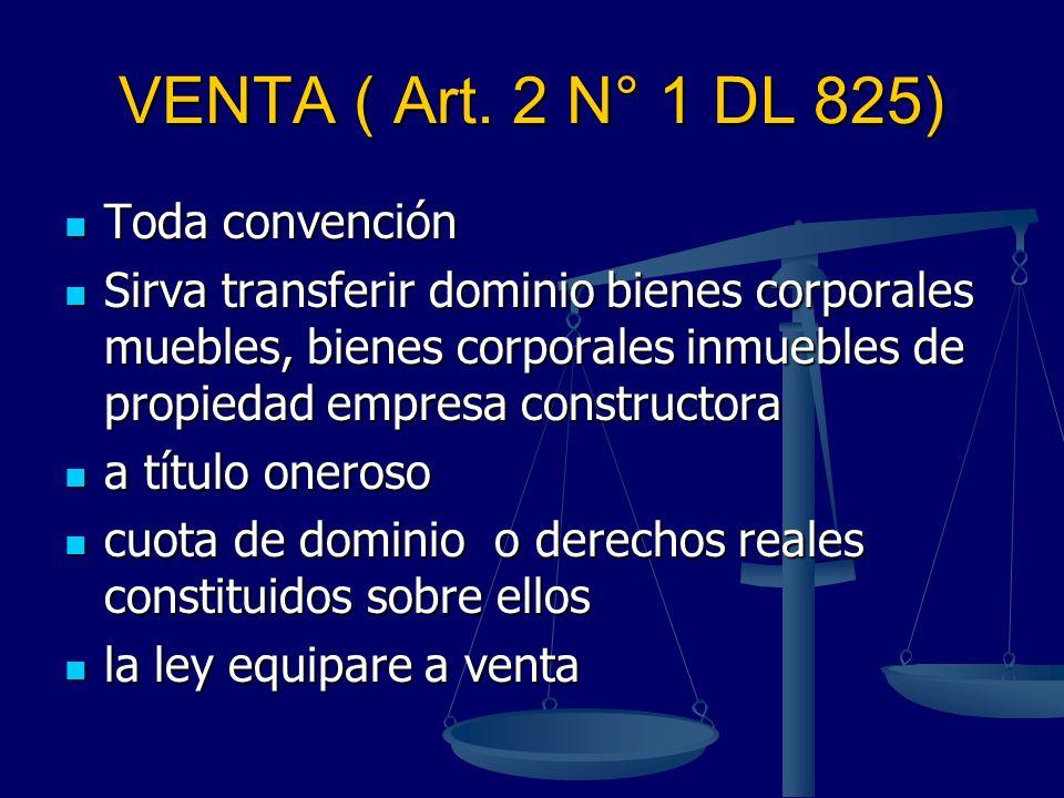 VENTA ( Art. 2 N° 1 DL 825) Toda convención
