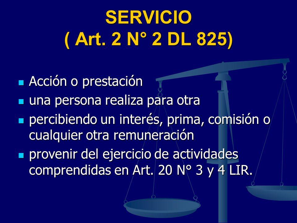SERVICIO ( Art. 2 N° 2 DL 825) Acción o prestación