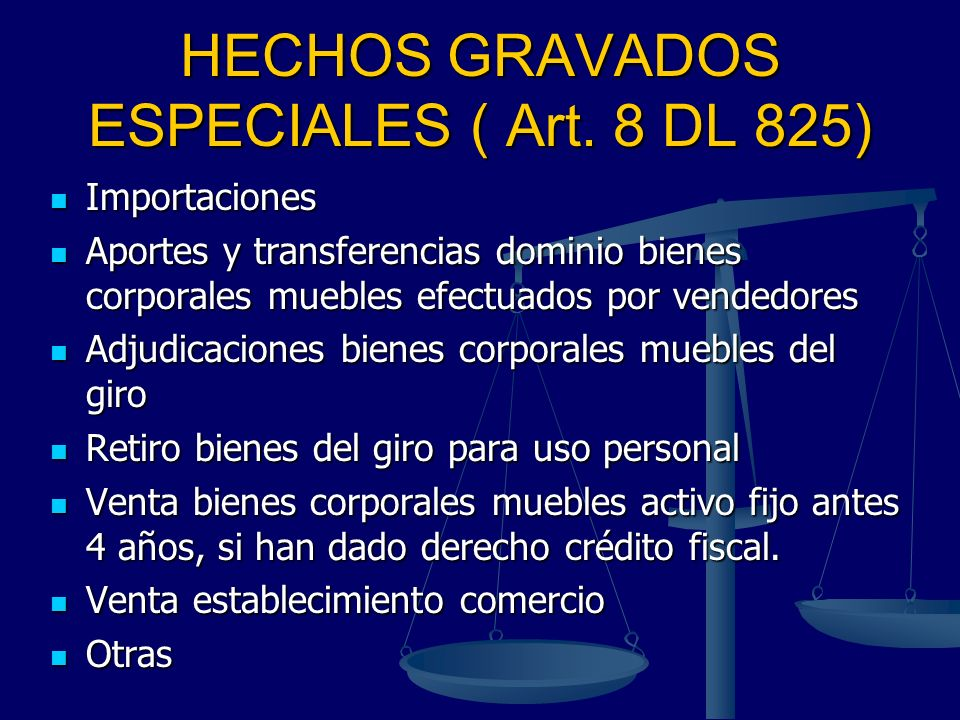 HECHOS GRAVADOS ESPECIALES ( Art. 8 DL 825)