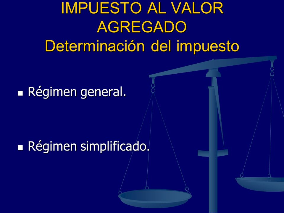 IMPUESTO AL VALOR AGREGADO Determinación del impuesto