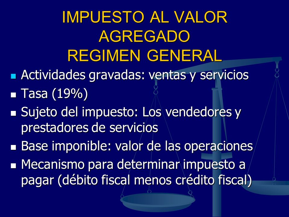 IMPUESTO AL VALOR AGREGADO REGIMEN GENERAL