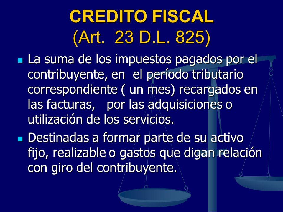 CREDITO FISCAL (Art. 23 D.L. 825)