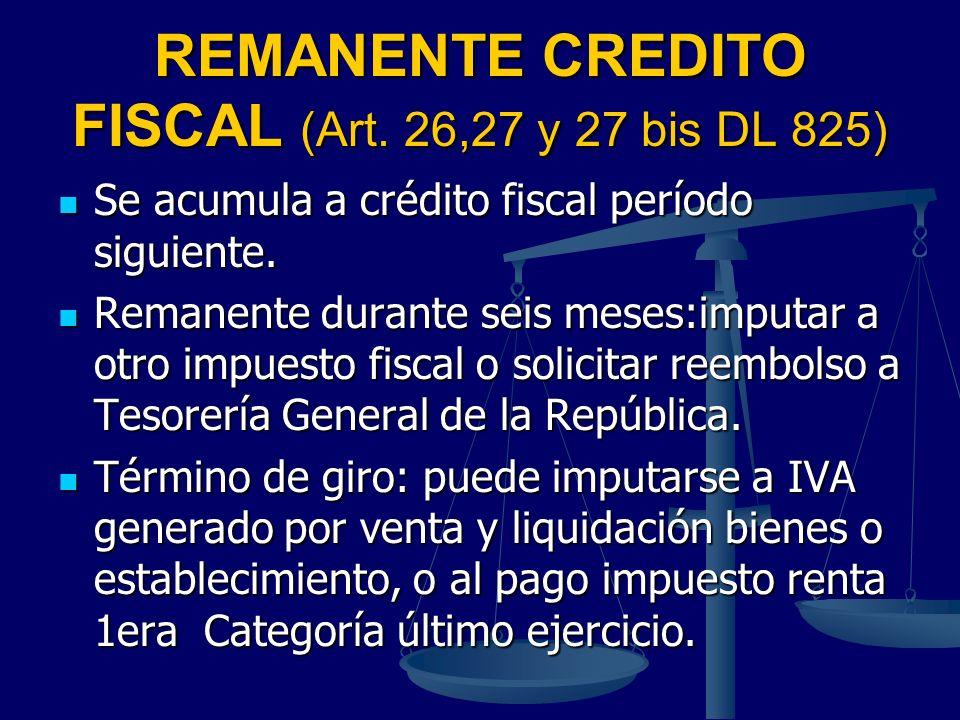 REMANENTE CREDITO FISCAL (Art. 26,27 y 27 bis DL 825)