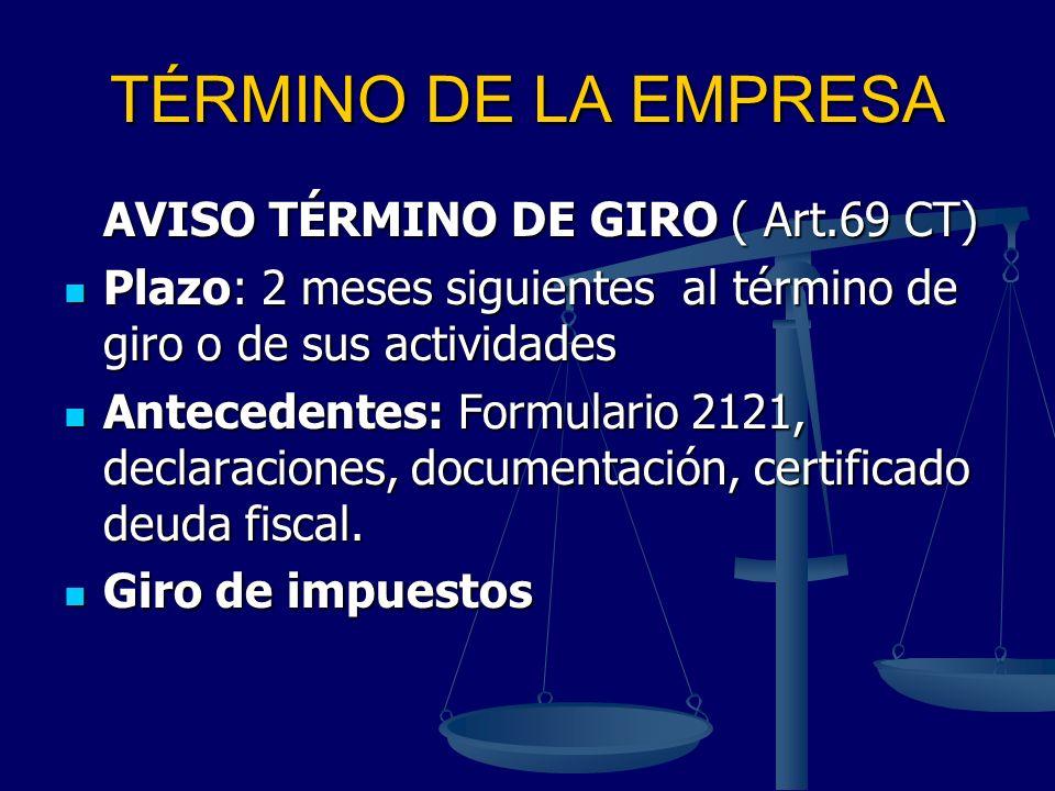 TÉRMINO DE LA EMPRESA AVISO TÉRMINO DE GIRO ( Art.69 CT)
