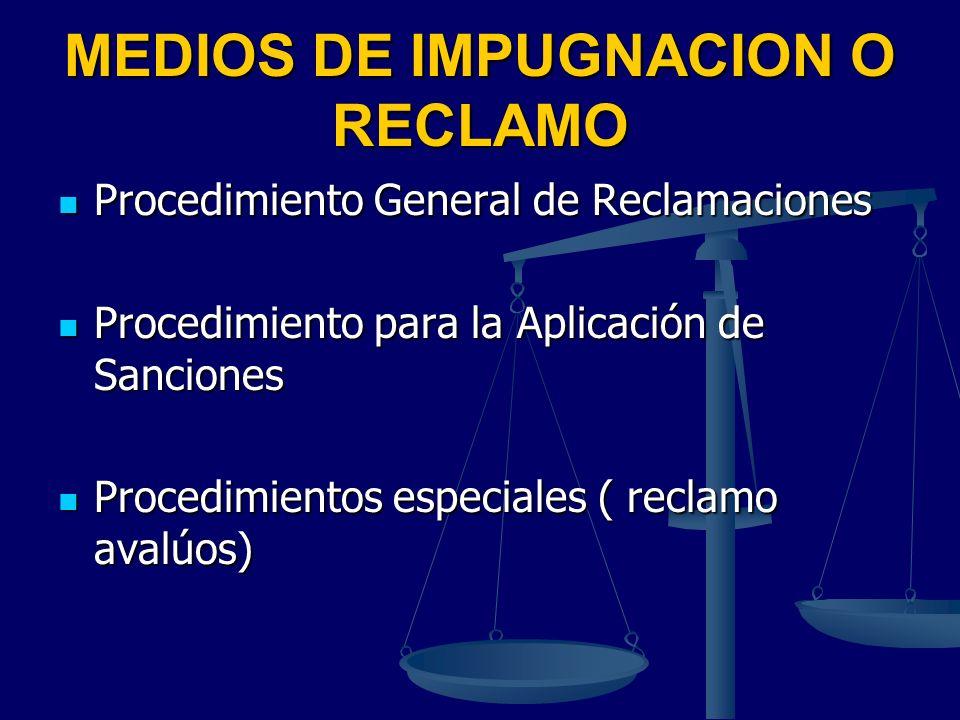 MEDIOS DE IMPUGNACION O RECLAMO