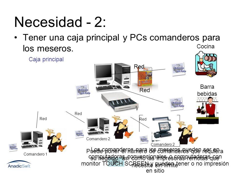 Necesidad - 2: Tener una caja principal y PCs comanderos para los meseros. Cocina. Caja principal.