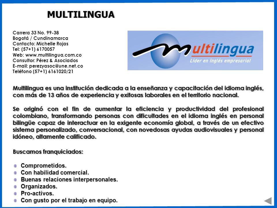 MULTILINGUA Carrera 33 No. 99-38 Bogotá / Cundinamarca. Contacto: Michelle Rojas. Tel: (57+1) 6170057.