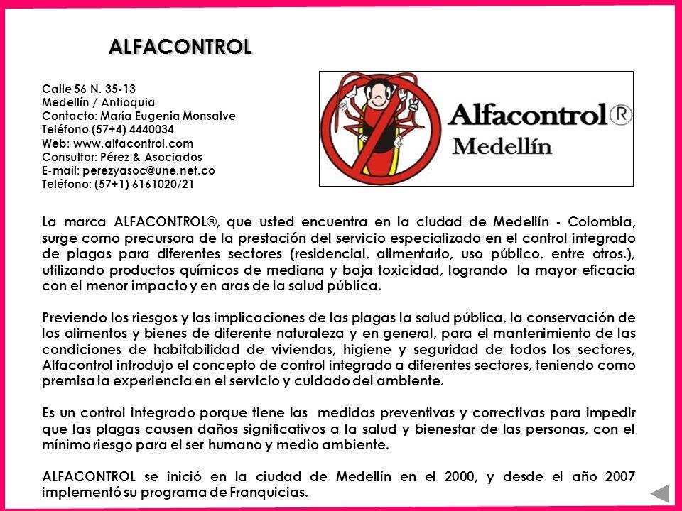 ALFACONTROL Calle 56 N. 35-13 Medellín / Antioquia Contacto: María Eugenia Monsalve Teléfono (57+4) 4440034.