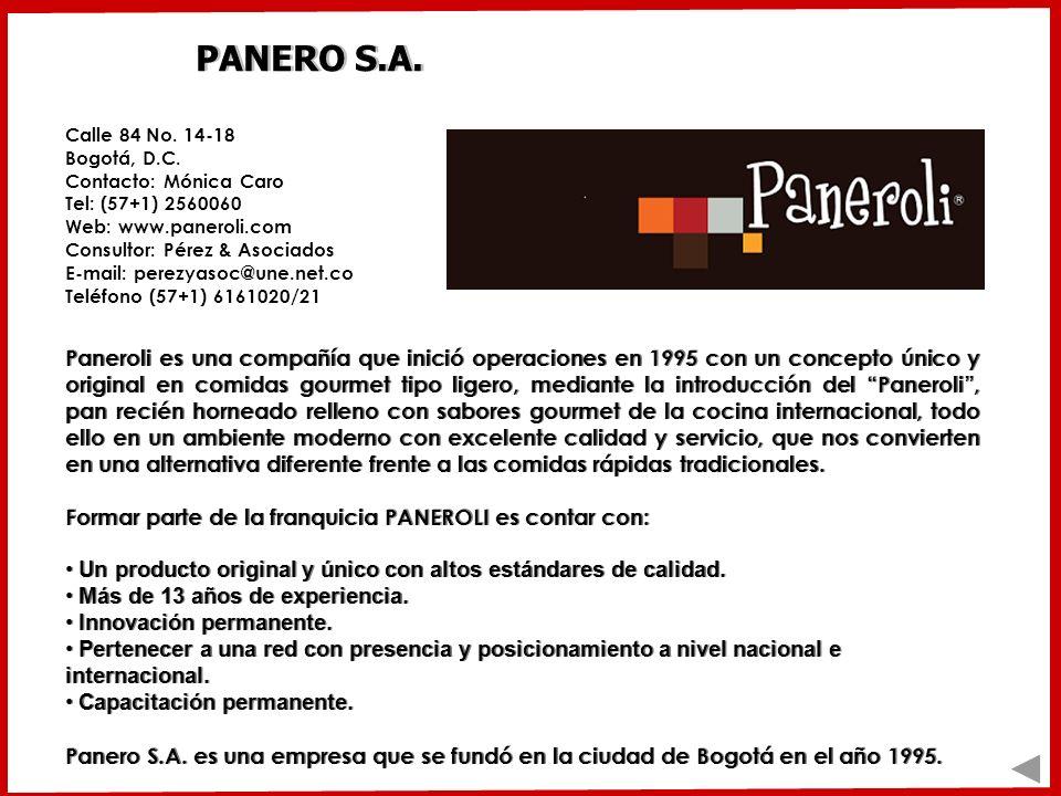 PANERO S.A. Calle 84 No. 14-18 Bogotá, D.C. Contacto: Mónica Caro. Tel: (57+1) 2560060. Web: www.paneroli.com.