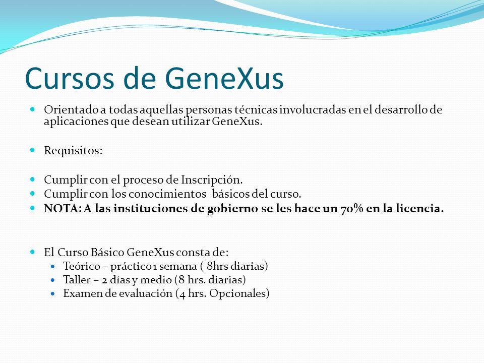 Cursos de GeneXus Orientado a todas aquellas personas técnicas involucradas en el desarrollo de aplicaciones que desean utilizar GeneXus.