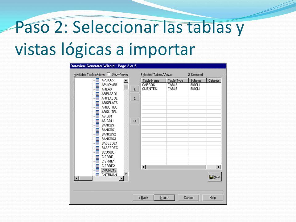 Paso 2: Seleccionar las tablas y vistas lógicas a importar