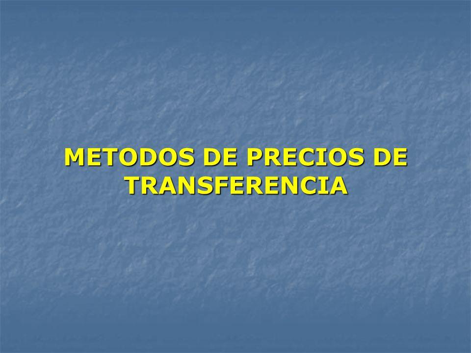 METODOS DE PRECIOS DE TRANSFERENCIA