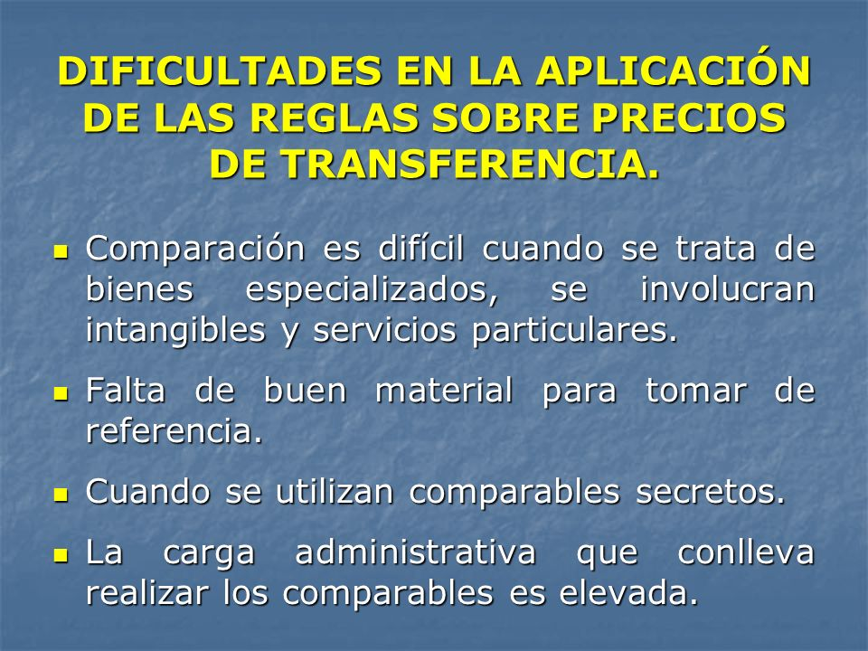 DIFICULTADES EN LA APLICACIÓN DE LAS REGLAS SOBRE PRECIOS DE TRANSFERENCIA.