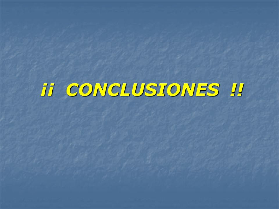 ¡¡ CONCLUSIONES !!