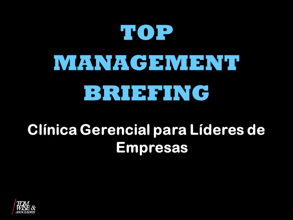 TOP MANAGEMENT BRIEFING