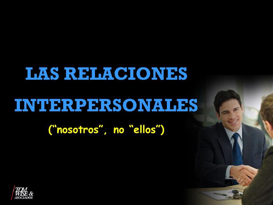 LAS RELACIONES INTERPERSONALES ( nosotros , no ellos )