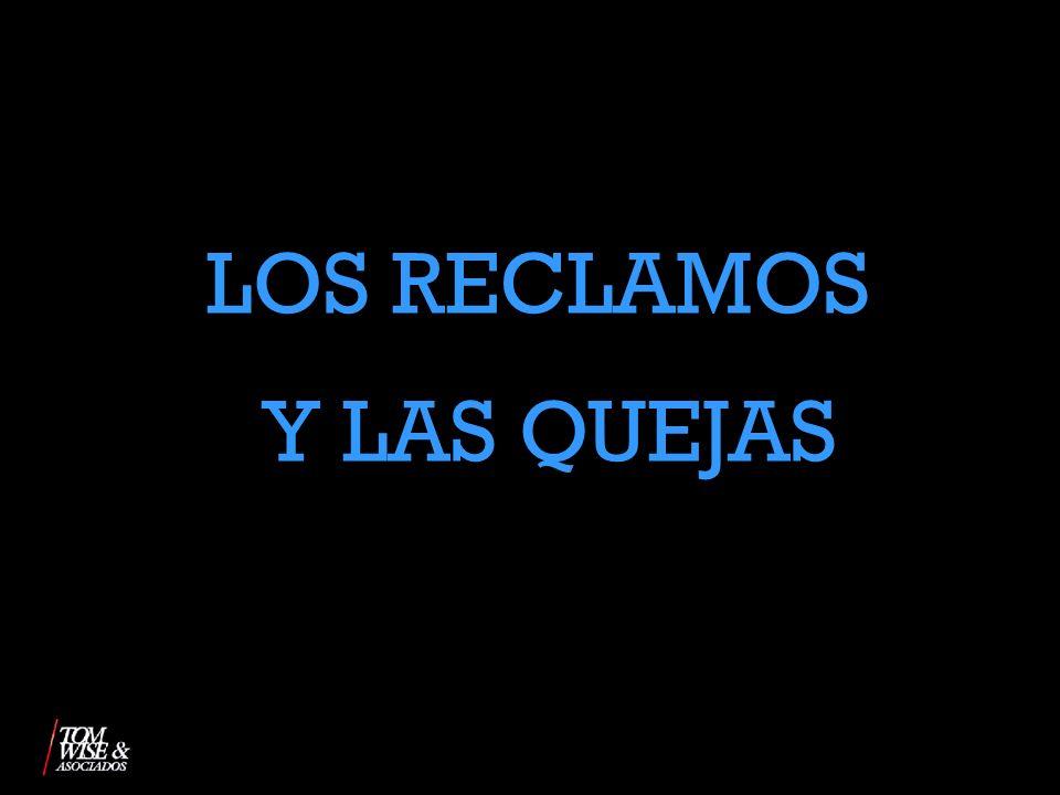 LOS RECLAMOS Y LAS QUEJAS