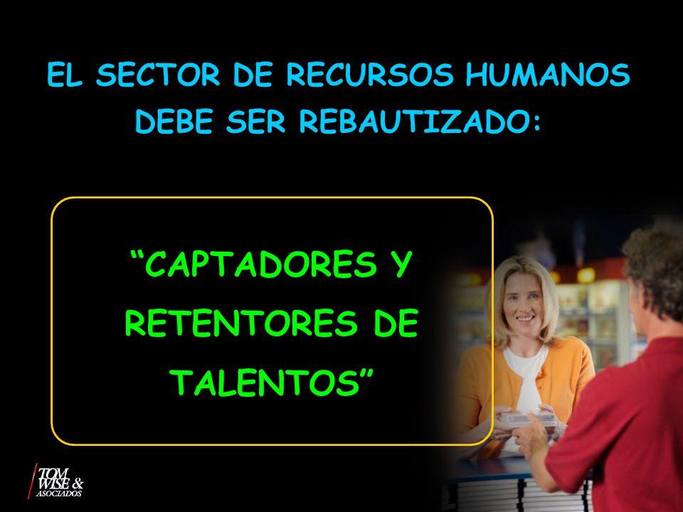CAPTADORES Y RETENTORES DE TALENTOS