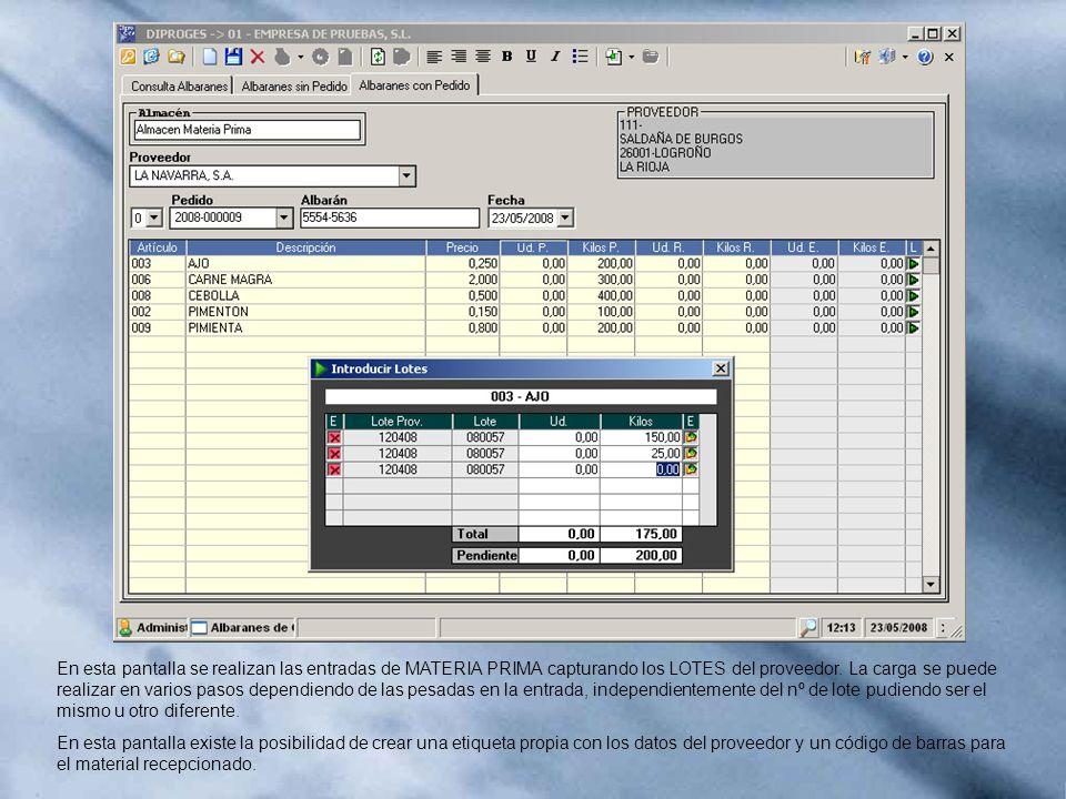 En esta pantalla se realizan las entradas de MATERIA PRIMA capturando los LOTES del proveedor. La carga se puede realizar en varios pasos dependiendo de las pesadas en la entrada, independientemente del nº de lote pudiendo ser el mismo u otro diferente.