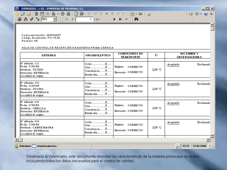 Destinada al Veterinario, este documento describe las características de la materia prima que se recibe incluyendo todos los datos necesarios para el control de calidad.
