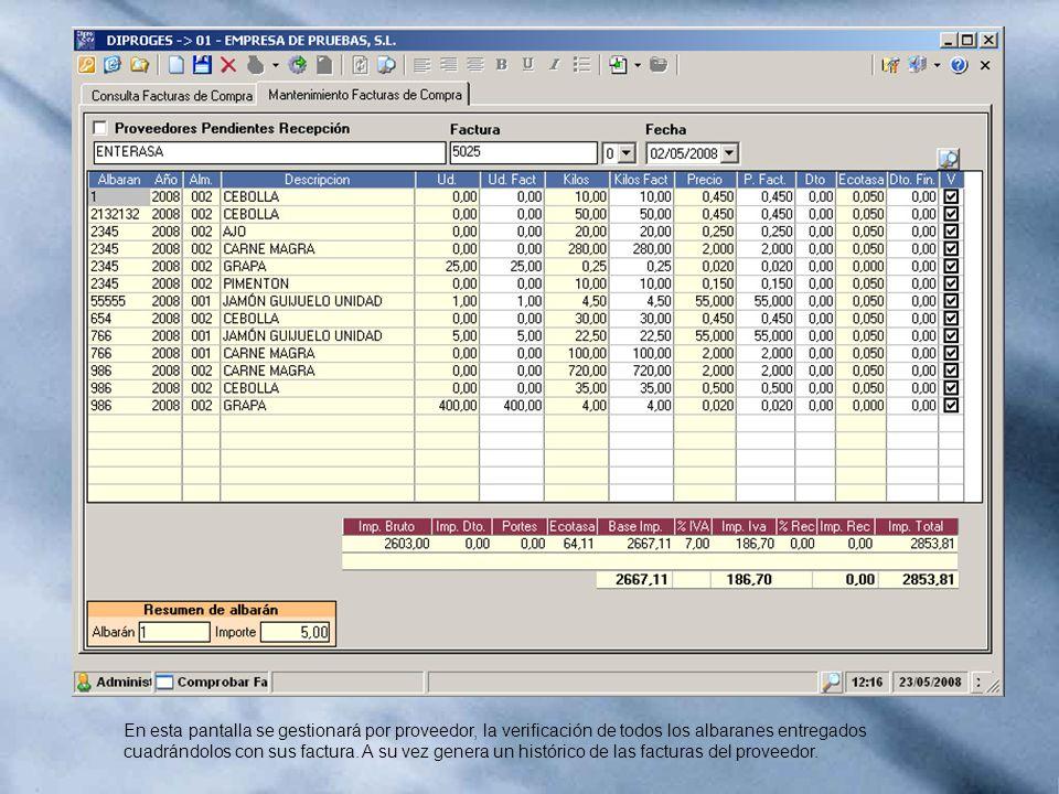 En esta pantalla se gestionará por proveedor, la verificación de todos los albaranes entregados cuadrándolos con sus factura.