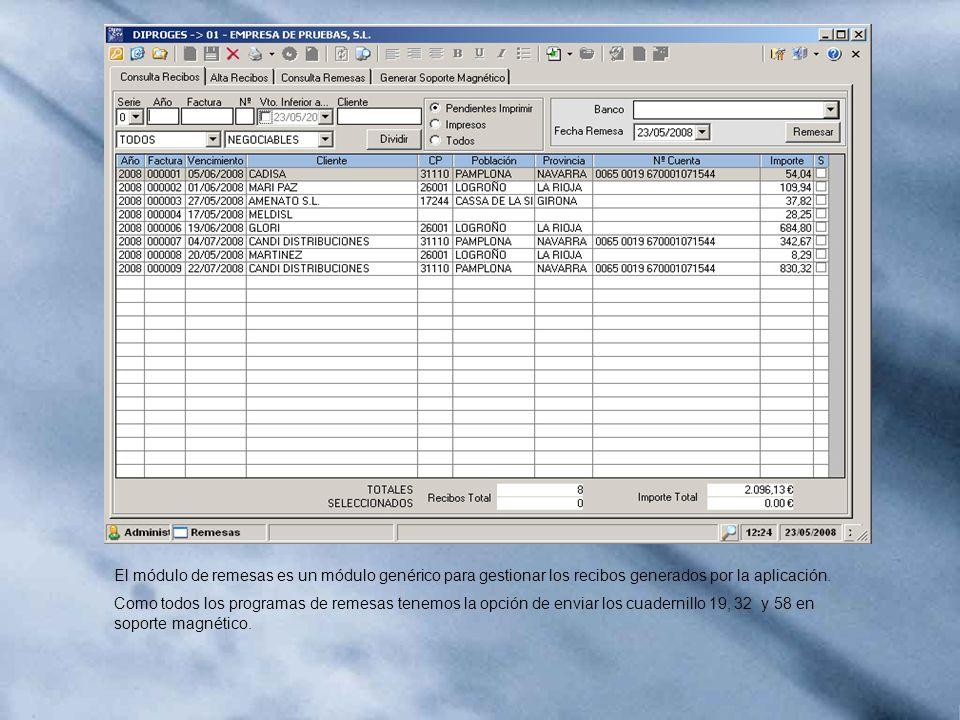 El módulo de remesas es un módulo genérico para gestionar los recibos generados por la aplicación.