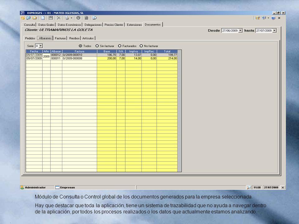 Módulo de Consulta o Control global de los documentos generados para la empresa seleccionada.