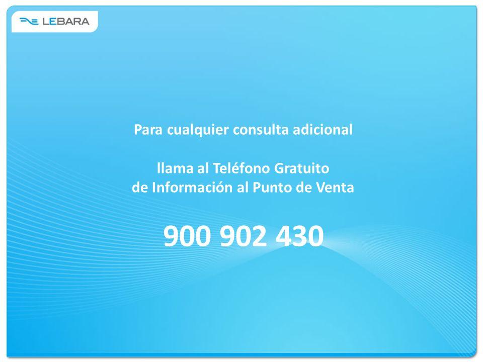 900 902 430 Para cualquier consulta adicional