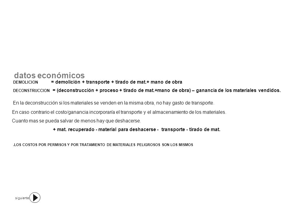 datos económicos DEMOLICION = demolición + transporte + tirado de mat.+ mano de obra.