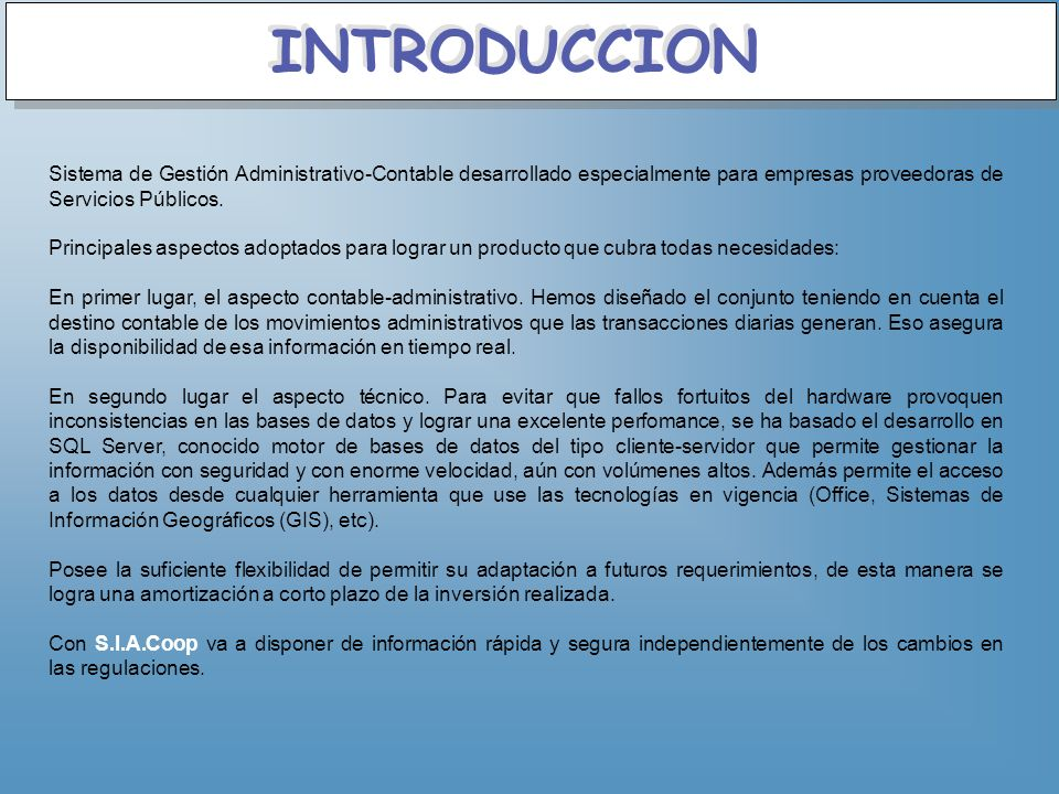 INTRODUCCION Sistema de Gestión Administrativo-Contable desarrollado especialmente para empresas proveedoras de Servicios Públicos.