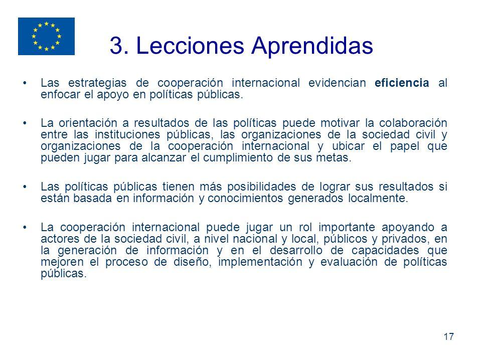 3. Lecciones Aprendidas Las estrategias de cooperación internacional evidencian eficiencia al enfocar el apoyo en políticas públicas.