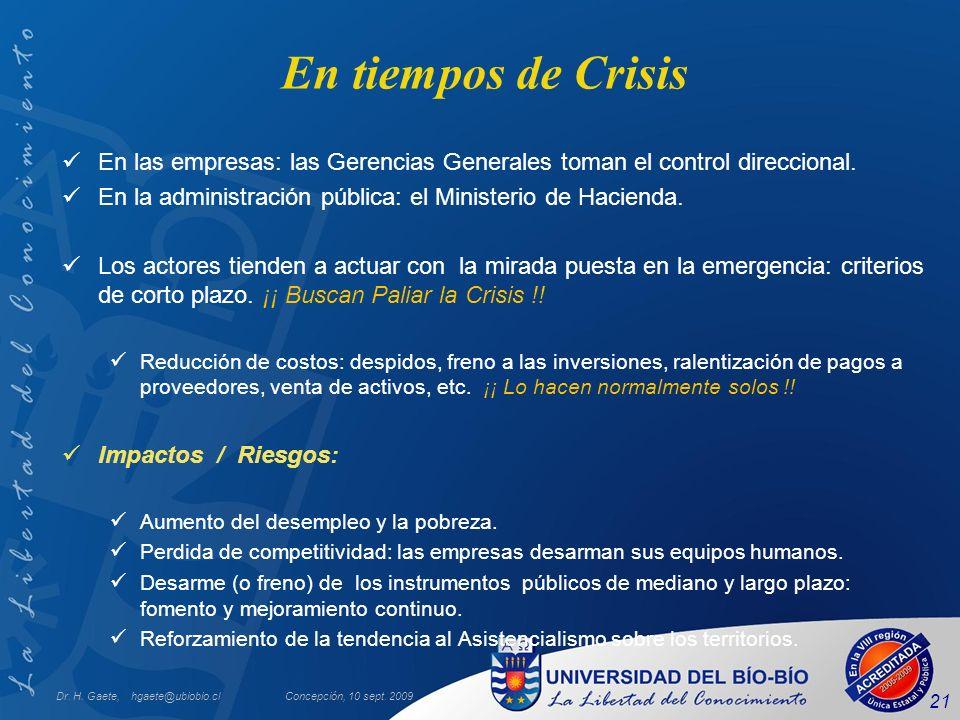 En tiempos de Crisis En las empresas: las Gerencias Generales toman el control direccional. En la administración pública: el Ministerio de Hacienda.