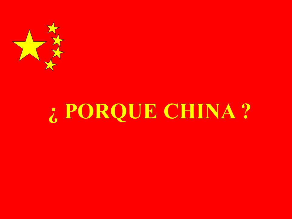 ¿ PORQUE CHINA