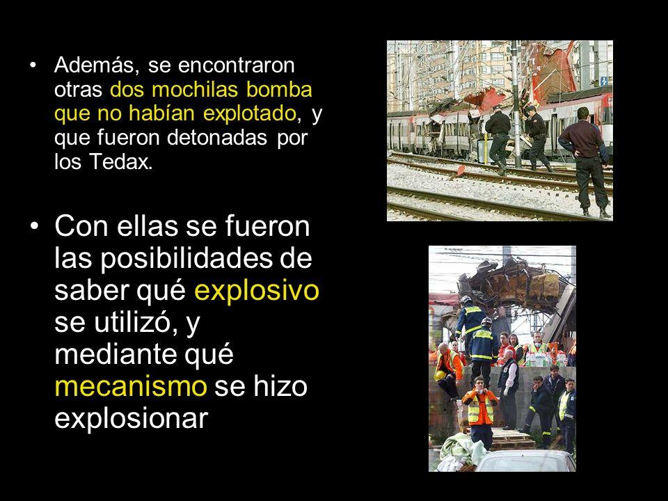 Además, se encontraron otras dos mochilas bomba que no habían explotado, y que fueron detonadas por los Tedax.