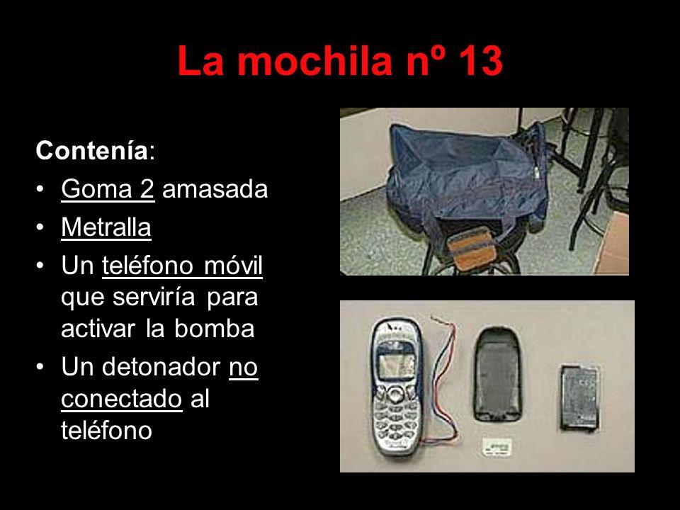 La mochila nº 13 Contenía: Goma 2 amasada Metralla