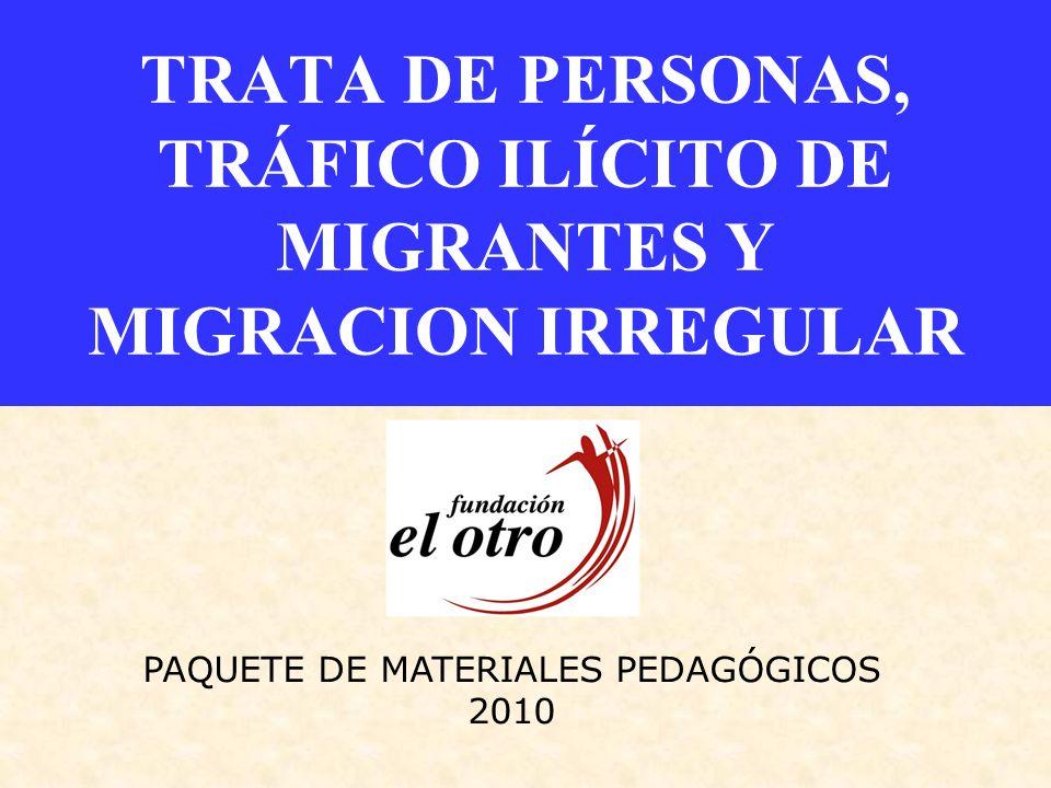 TRATA DE PERSONAS, TRÁFICO ILÍCITO DE MIGRANTES Y MIGRACION IRREGULAR