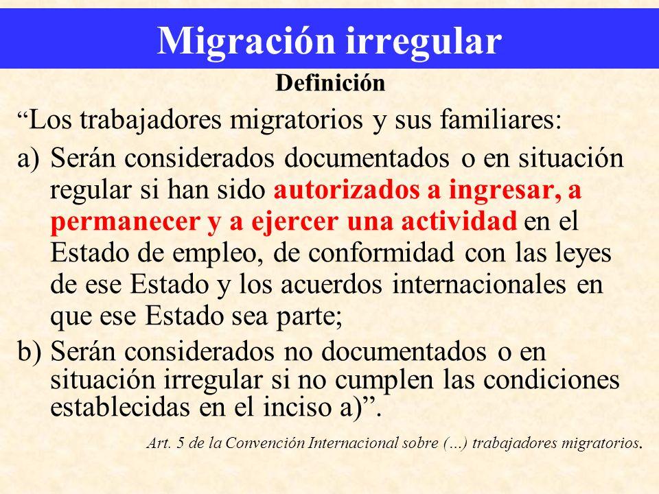 Migración irregular Definición. Los trabajadores migratorios y sus familiares:
