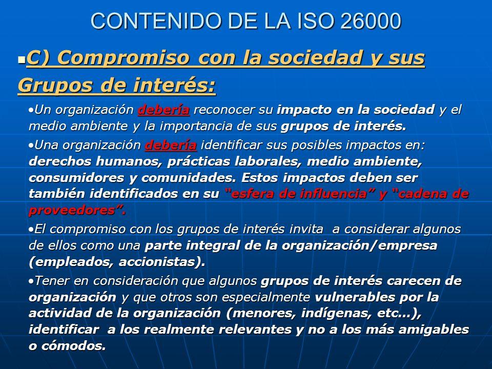 CONTENIDO DE LA ISO 26000 C) Compromiso con la sociedad y sus Grupos de interés: