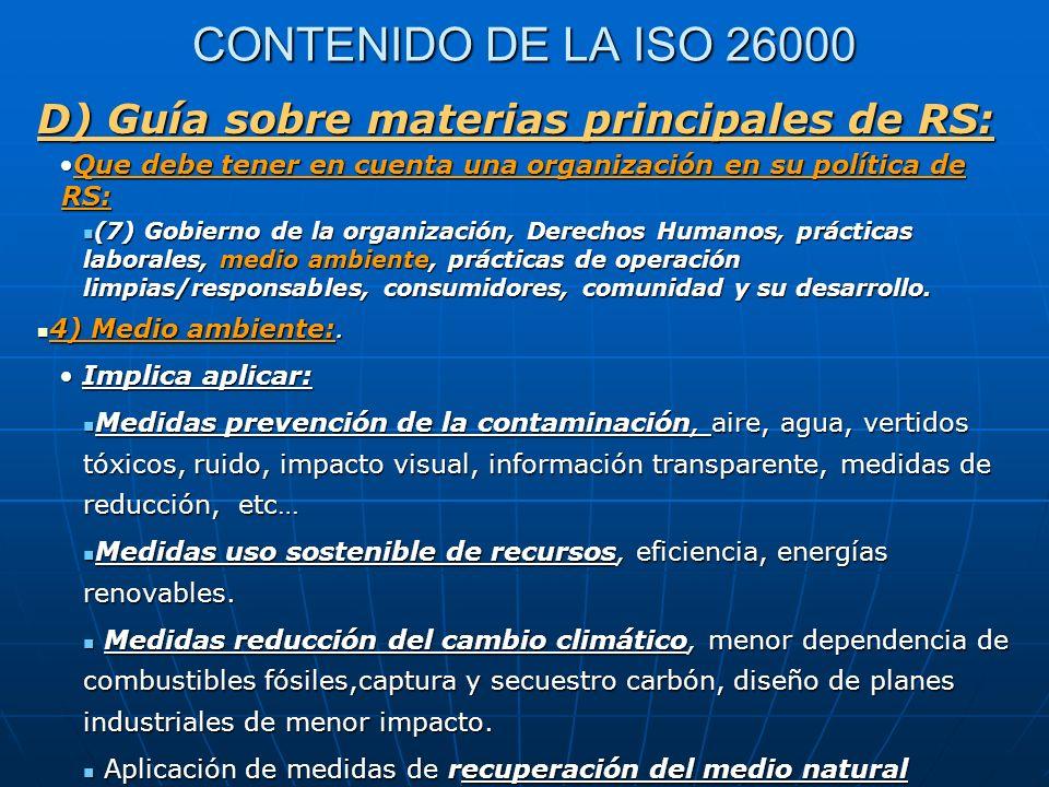 CONTENIDO DE LA ISO 26000 D) Guía sobre materias principales de RS: