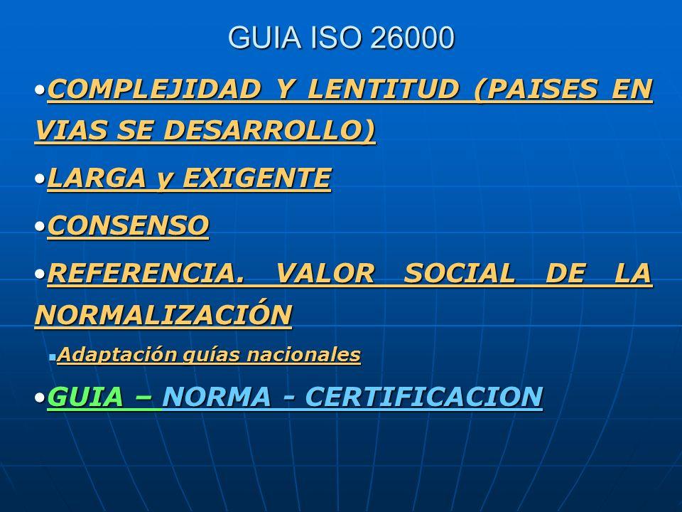 GUIA ISO 26000 COMPLEJIDAD Y LENTITUD (PAISES EN VIAS SE DESARROLLO)