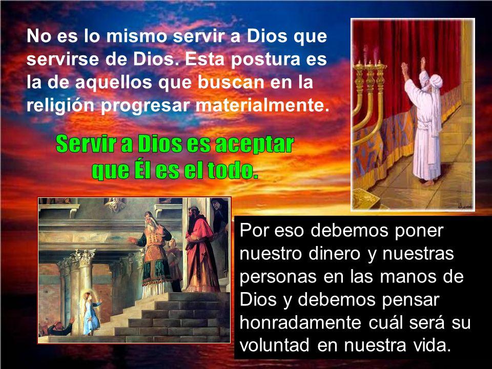 Servir a Dios es aceptar