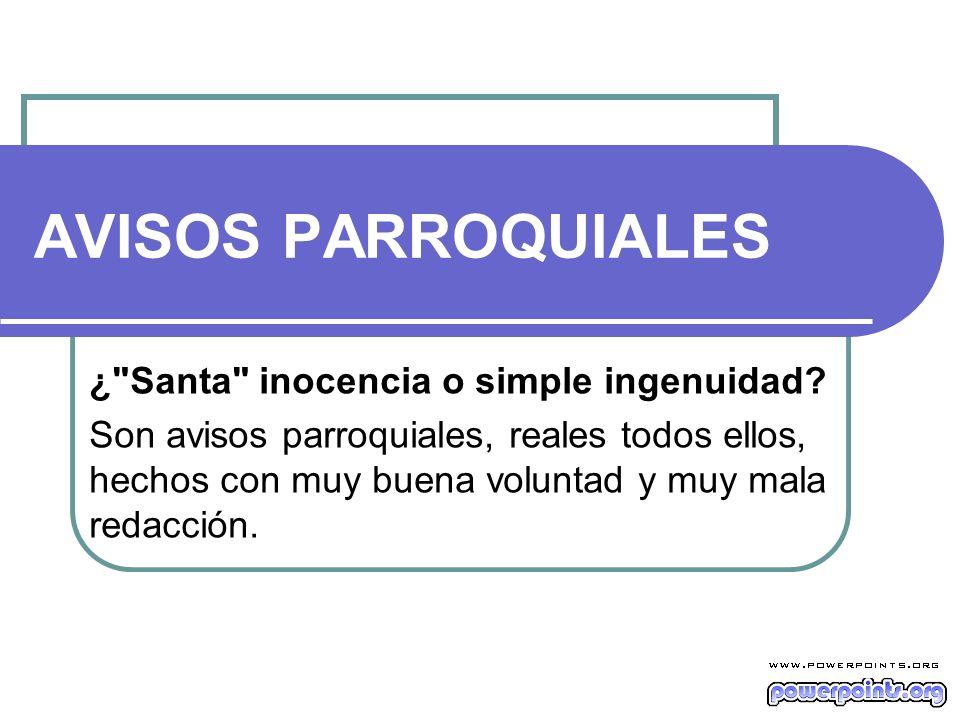 AVISOS PARROQUIALES ¿ Santa inocencia o simple ingenuidad