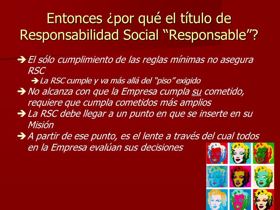 Entonces ¿por qué el título de Responsabilidad Social Responsable