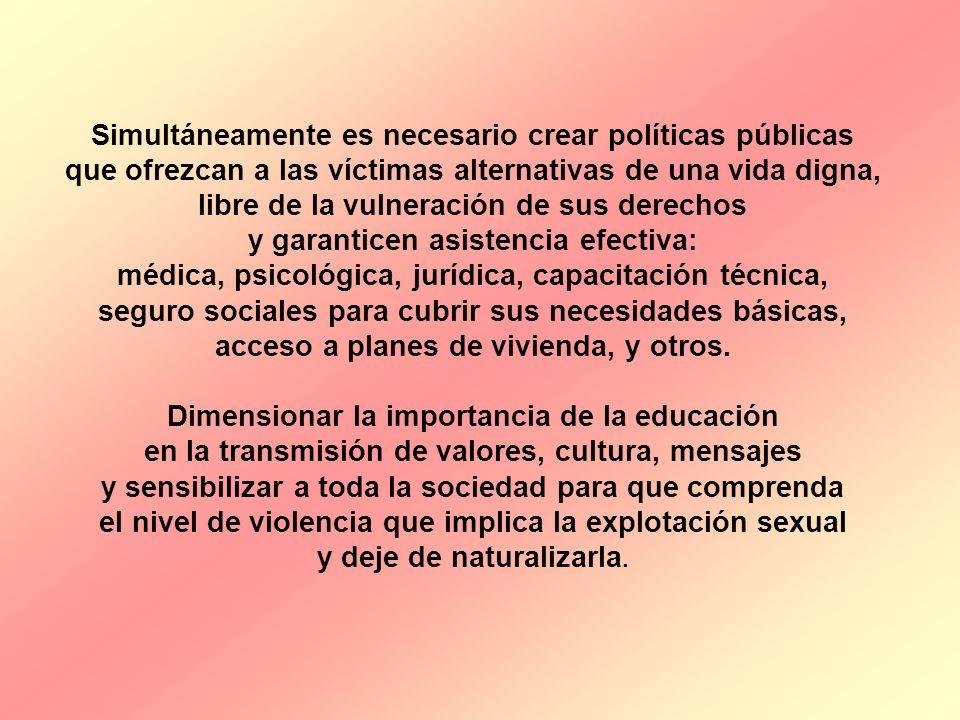 Simultáneamente es necesario crear políticas públicas